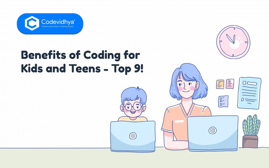 Benefits of Coding For Kids And Teens – Top 9!