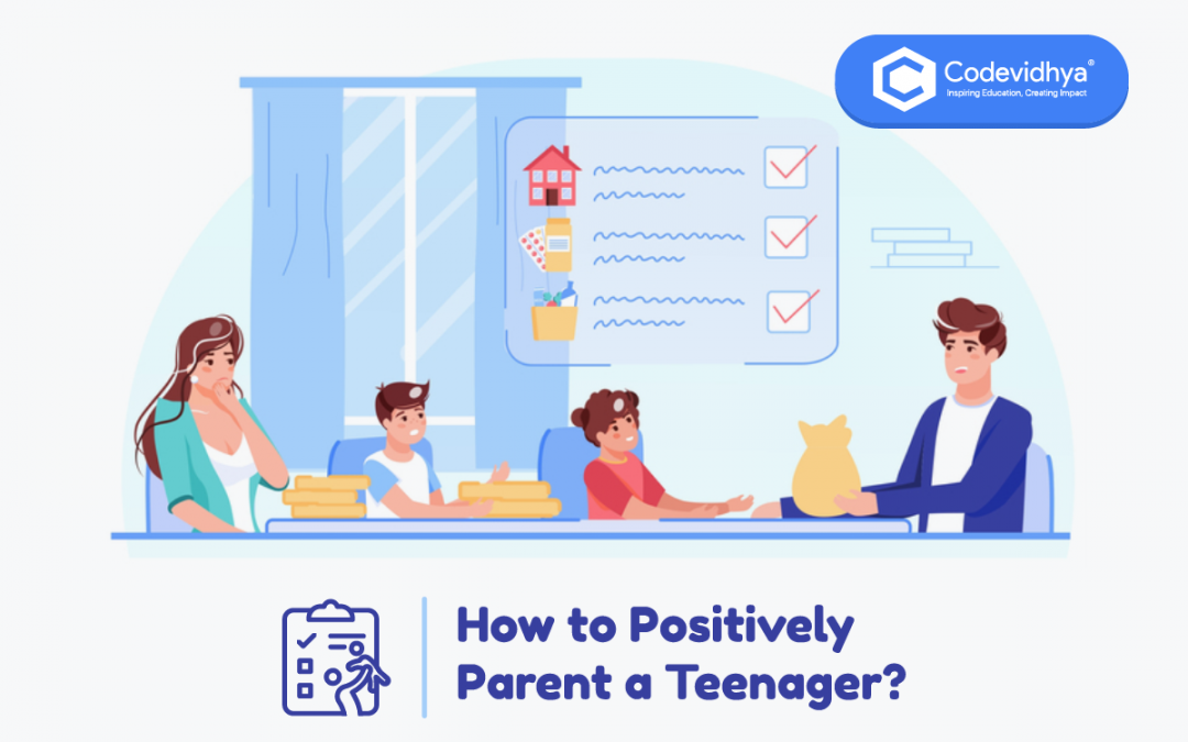 How to Positively Parent a Teenager