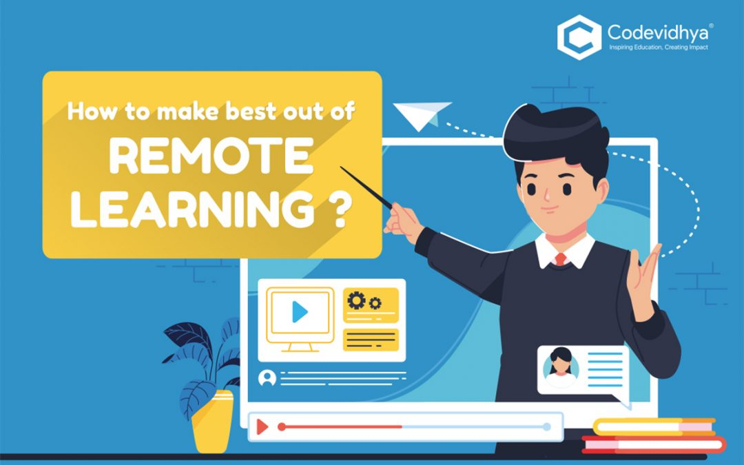 How to Make the Best Out of Remote Learning  in 2021?