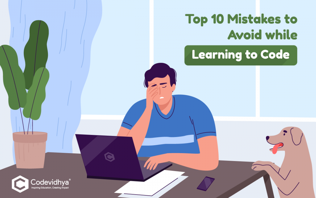 Mistakes to avoid while learning to code