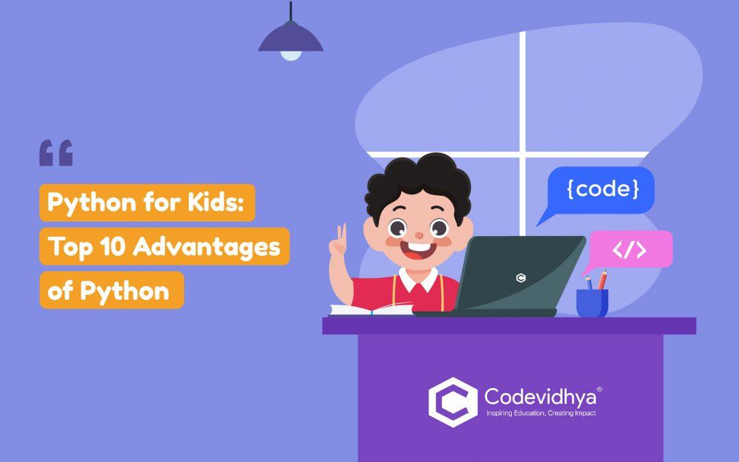 Python for Kids: Top 10 Advantages of Python