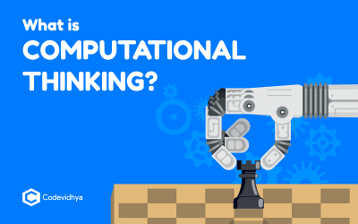 What is Computational Thinking in 2021 – Why Thinking like a Computer Build Skills for Success?