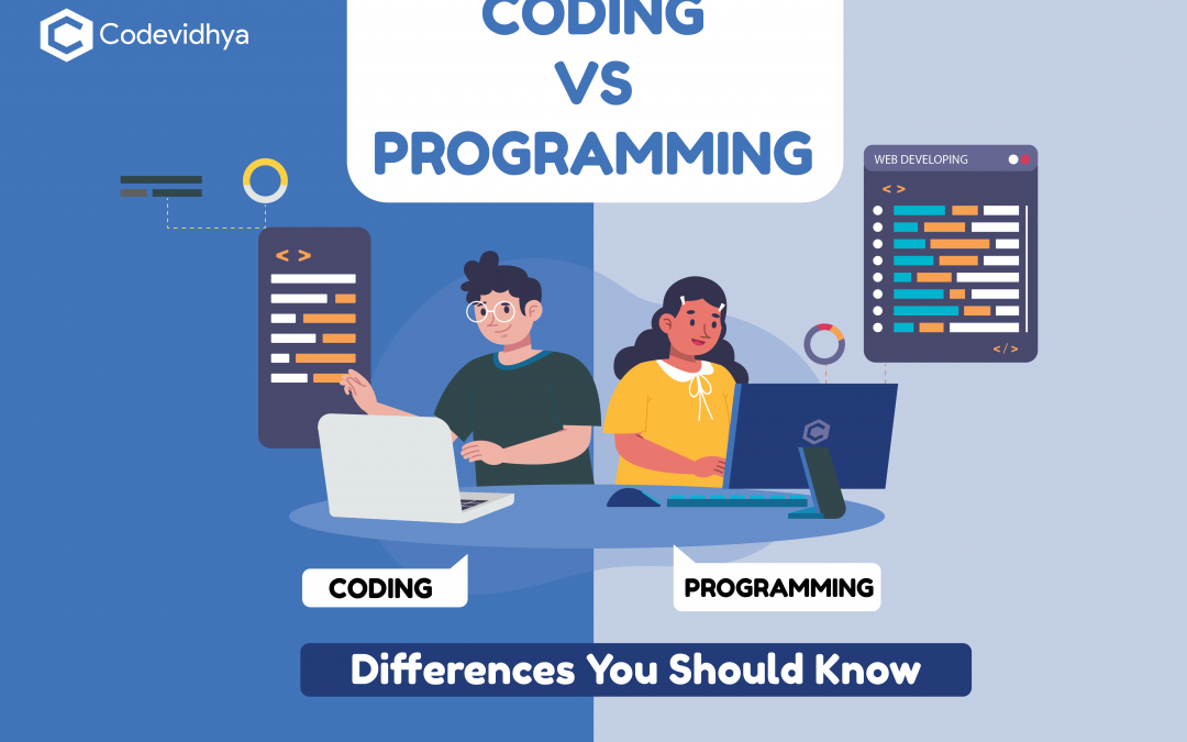 Coding vs Programming: Differences You Should Know