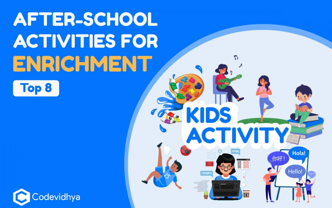 After-school Activities, Classes & Programs for Enrichment : Top 8