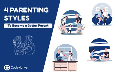 4 Parenting Styles that Help you Become a Better Parent